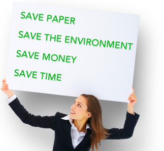 save paper, save money, save the environment, save time